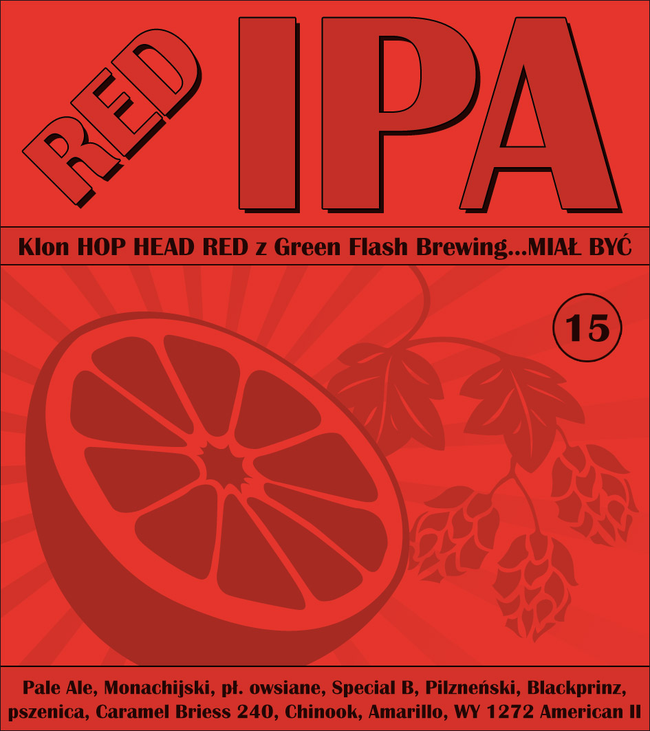 RedIPA - miał być klon HOP HEAD RED z Green Flash Brewing